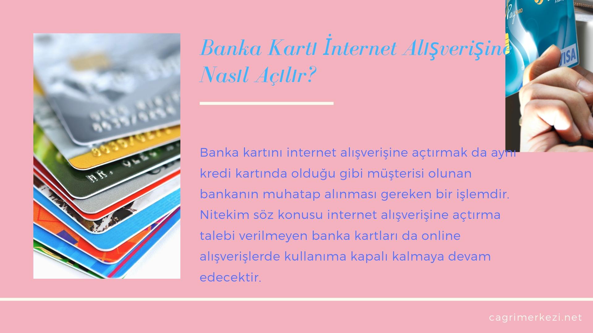 Kredi Karti Internet Alisveris Onayi Nedir Cagri Merkezi
