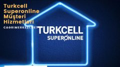 Turkcell Superonline Müşteri Hizmetleri